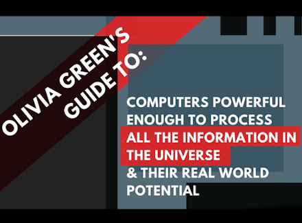 Image of Olivia Green's guide to: Computers Powerful Enough to Process all the Information in the Universe and their Real World Potential