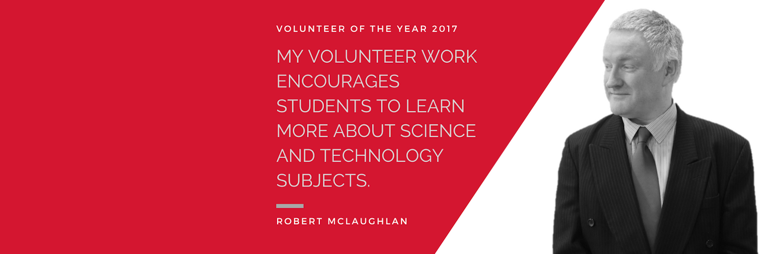 "Graphic with a quote from Robert McLaughlan that reads ""My volunteer work encourages students to learn more about science and technology subjects."""