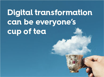 Digital transformation can be everyone's cup of tea